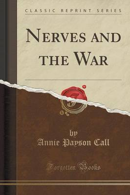 Nerves and the War (Classic Reprint) - Annie Payson Call