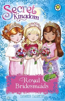 Secret Kingdom: Royal Bridesmaids - Rosie Banks