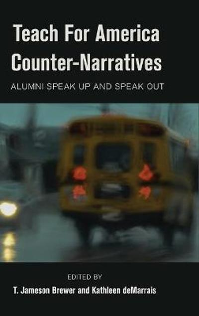 Teach For America Counter-Narratives - Jameson T. Brewer
