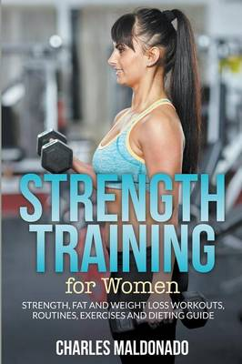Strength Training for Women - Charles Maldonado
