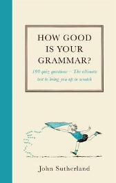 How Good Is Your Grammar? - John Sutherland