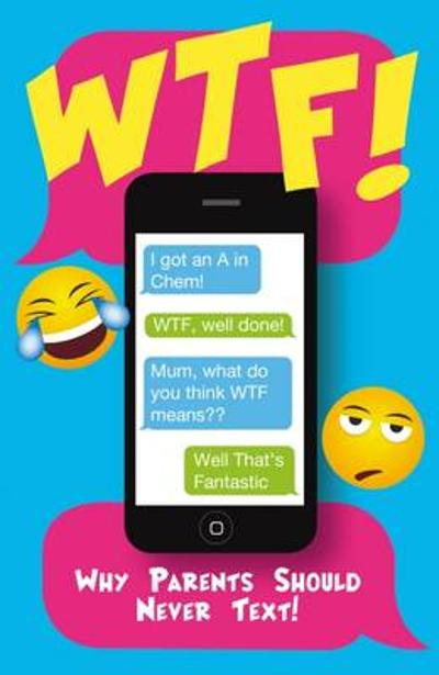 Wtf - Why Parents Should Not Text -