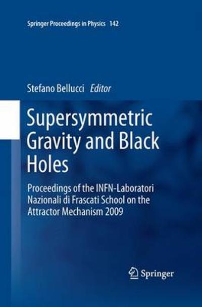 Supersymmetric Gravity and Black Holes - Stefano Bellucci