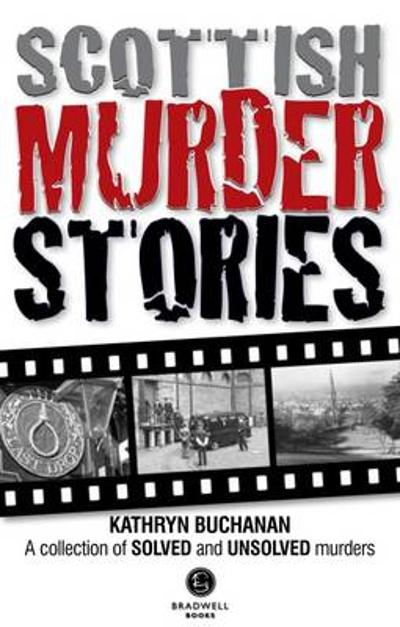 Scottish Murder Stories - Kathryn Buchanan