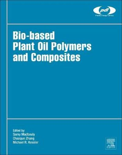 Bio-Based Plant Oil Polymers and Composites - Samy Madbouly