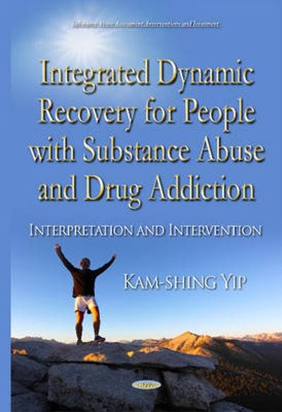Integrated Dynamic Recovery for People with Substance Abuse and Drug Addiction - Kam-Shing Yip