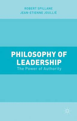 Philosophy of Leadership - Robert Spillane