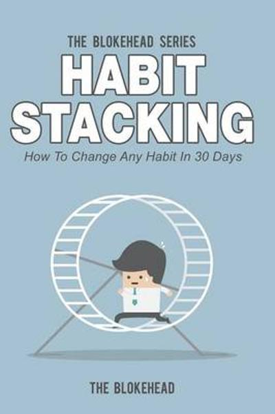 Habit Stacking - The Blokehead