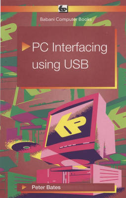 PC Interfacing Using USB - Peter Bates