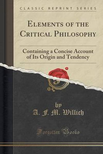 Elements of the Critical Philosophy - A F M Willich