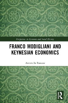Franco Modigliani and Keynesian Economics - Antonella Rancan
