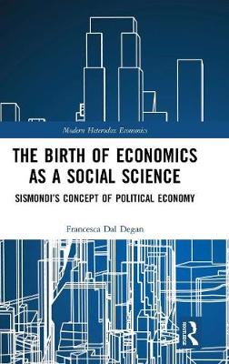 The Birth of Economics as a Social Science - Francesca Dal Degan