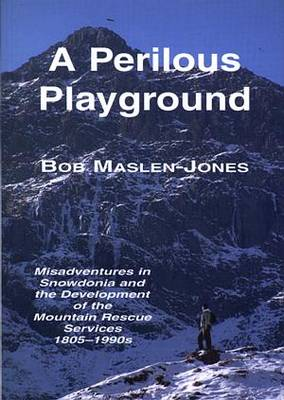 A Perilous Playground - Bob Maslen-Jones