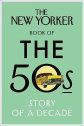 The New Yorker Book of the 50s - The New Yorker Magazine
