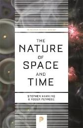 The Nature of Space and Time - Stephen Hawking Roger Penrose Stephen Hawking Roger Penrose
