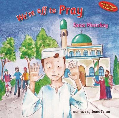 We're Off to Pray - Sana Munshey