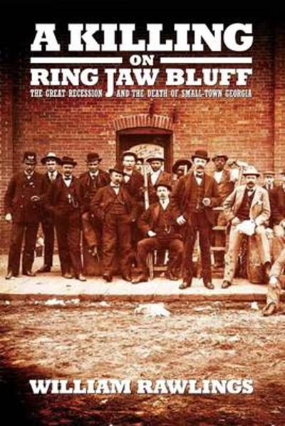 A Killing on Ring Jaw Bluff - William Rawlings