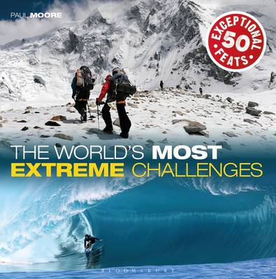The World's Most Extreme Challenges - Paul Moore