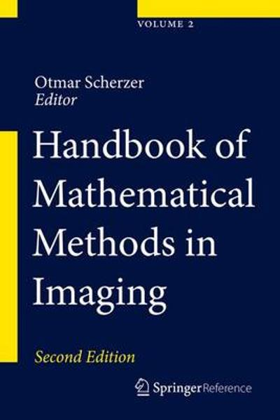 Handbook of Mathematical Methods in Imaging - Otmar Scherzer