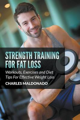 Strength Training for Fat Loss - Charles Maldonado