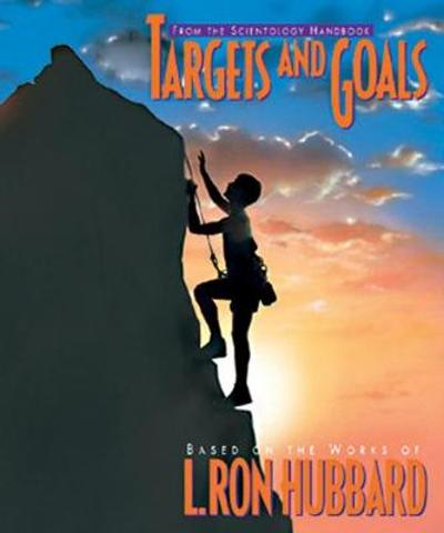 Targets and Goals - L. Ron Hubbard