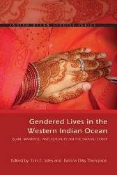 Gendered Lives in the Western Indian Ocean - Erin E. Stiles Katrina Daly Thompson Susan F. Hirsch