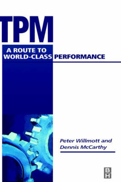 TPM - A Route to World Class Performance - Peter Willmott