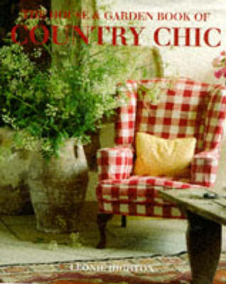 """House and Garden"" Country Chic - Leonie Highton"