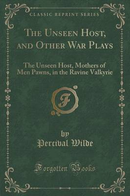 The Unseen Host, and Other War Plays - Percival Wilde