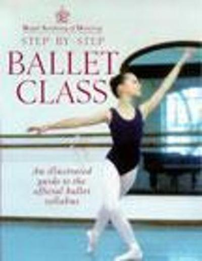 Royal Academy Of Dancing Step By Step Ballet Class - Royal Academy of Dancing