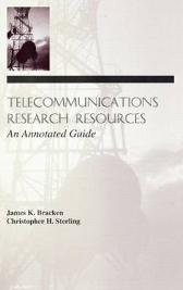 Telecommunications Research Resources - James K. Bracken Christopher H. Sterling