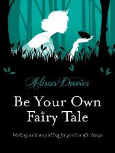 Be Your Own Fairy TaleChange - Alison Davies