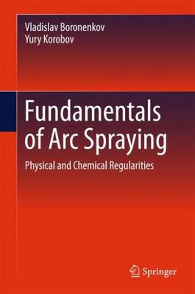 Fundamentals of Arc Spraying - Vladislav Boronenkov