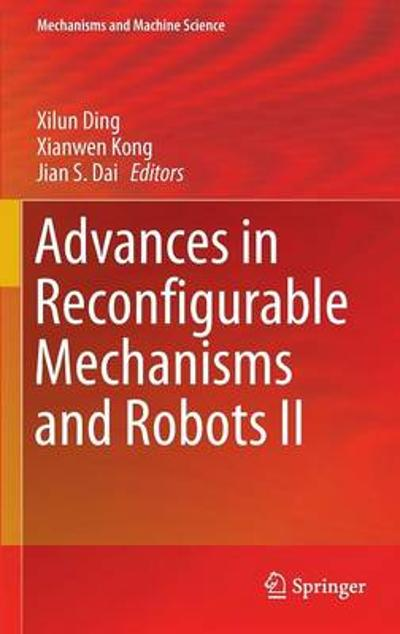 Advances in Reconfigurable Mechanisms and Robots II - Xilun Ding