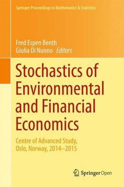 Stochastics of Environmental and Financial Economics - Fred Espen Benth