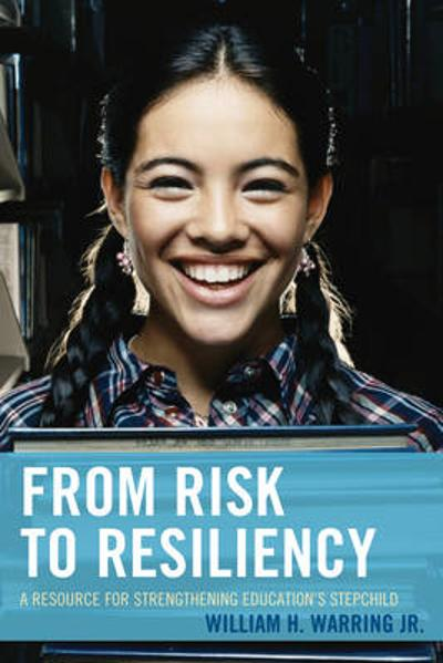 From Risk to Resiliency - William H. Warring
