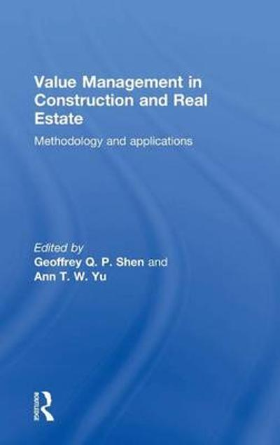 Value Management in Construction and Real Estate - Geoffrey Q. P. Shen