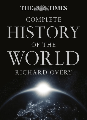 The Times Complete History of the World - Richard Overy