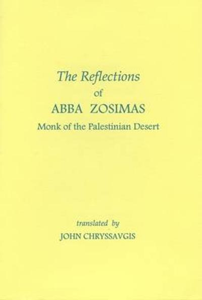 The Reflections of Abba Zosimas - Abba Zosimas