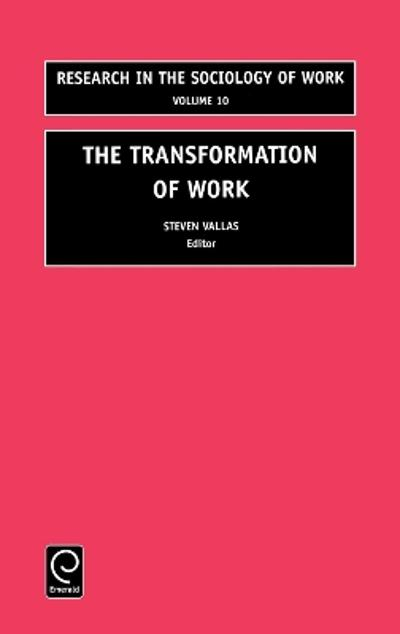 The Transformation of Work - Steven Vallas