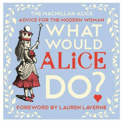 What Would Alice Do? - Lewis Carroll