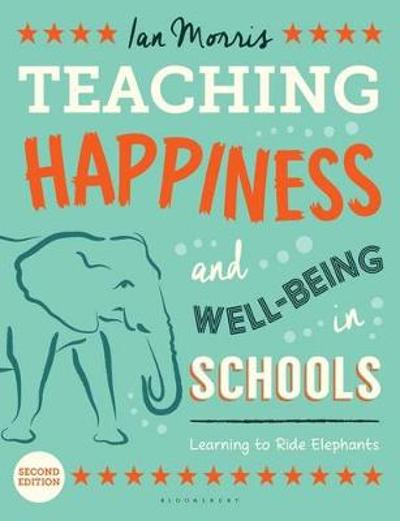 Teaching Happiness and Well-Being in Schools - Ian Morris