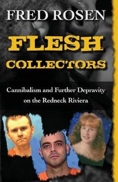 Flesh Collectors - Fred Rosen