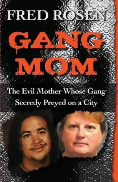 Gang Mom - Fred Rosen
