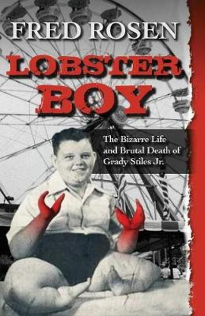Lobster Boy - Fred Rosen