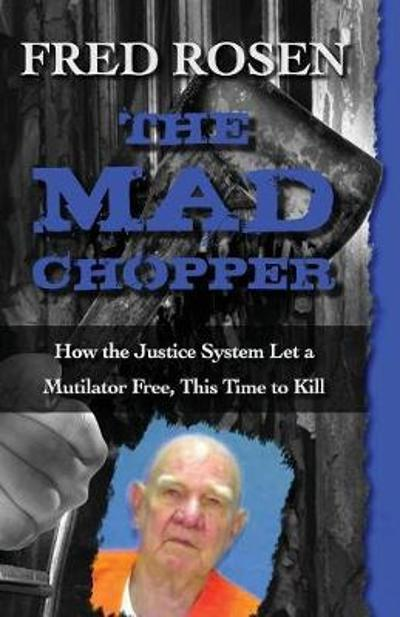 The Mad Chopper - Fred Rosen