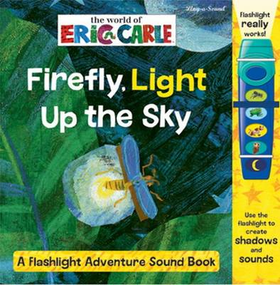 Firefly, Light Up the Sky - Eric Carle
