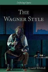 The Wagner Style - Close Readings and Critical Perspectives - Arnold Whittall Christopher Wintle