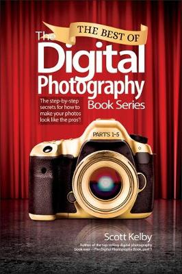 The Best of The Digital Photography Book Series - Scott Kelby