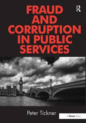 Fraud and Corruption in Public Services - Peter Tickner